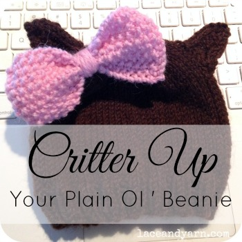 Critter Up Your Plain Ol' Beanie -- laceandyarn.com